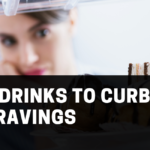 1 150x150 - Top 5 Drinks to CURB THE CRAVINGS